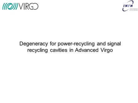 Degeneracy for power-recycling and signal recycling cavities in Advanced Virgo.