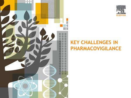 Key challenges in Pharmacovigilance
