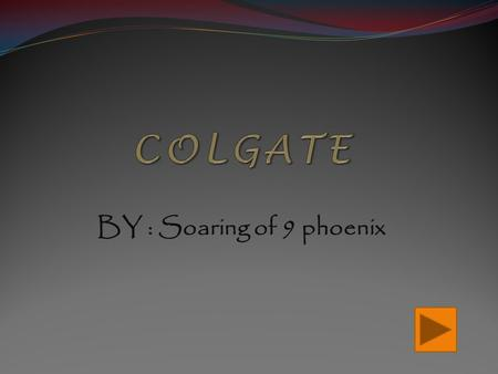 BY : Soaring of 9 phoenix. PRODUCT NAME COLGATE TOTAL WHITENING.