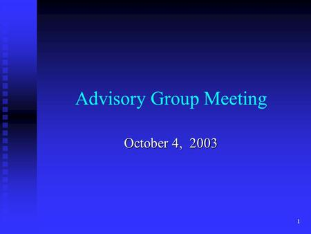 1 Advisory Group Meeting October 4, 2003. 2 Topics to Be Discussed Overall Plan Overall Plan Review of Three Site Visits Review of Three Site Visits Congregation.