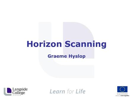 Horizon Scanning Graeme Hyslop. Productive Connections: A knowledge generating and sharing process for thinking practitioners and practical thinkers Public.