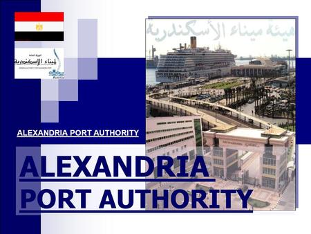 ALEXANDRIA PORT AUTHORITY. Location Of Alexandria Port Main International Trade Route Alexandria Port.