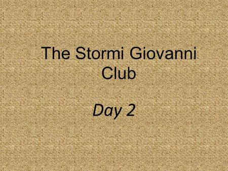 The Stormi Giovanni Club Day 2. How do people adapt to new places?