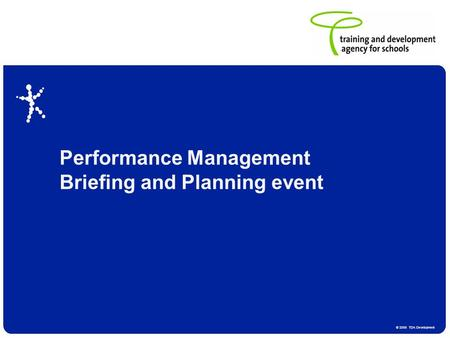 © 2006 TDA Development Performance Management Briefing and Planning event.