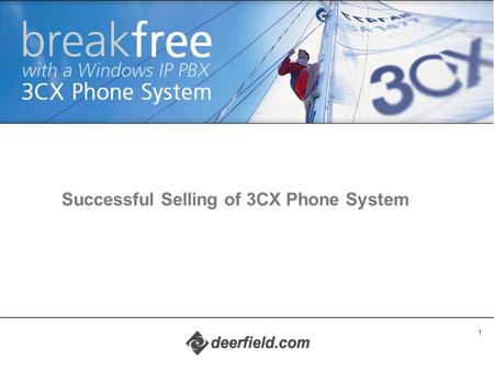 1 Copyright © 2002 ACNielsen a VNU company Successful Selling of 3CX Phone System.