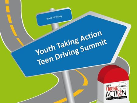 Youth Taking Action Teen Driving Summit Barron County Your logo here.