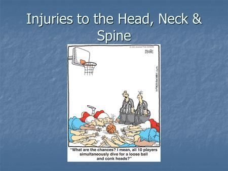 Injuries to the Head, Neck & Spine. Cerebral Conditions Impact or injuries causes bleeding within the brain called HEMATOMAS Impact or injuries causes.