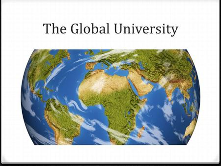 "The Global University. International Student ""Life"" Cycle Pre- Arrival Stage Arrival Stage Settling In Departure."