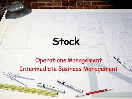 Stock Operations Management Intermediate Business Management.
