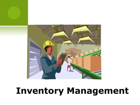 Inventory Management. :STOCK, STOCK, BEAUTIFUL STOCK :PILES ON THE SHOP FLOOR AND THE WARE-HOUSE AND MORE IN THE DOCK. :SOME OF IT ANICIENT, SOME OF IT.