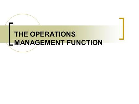 THE OPERATIONS MANAGEMENT FUNCTION. Materials Management Possibly the most important strategy for modern Operations Managers in large corporations. Planning.