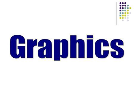 Learn about the types of Graphics that are available Develop a basic Graphics applet Develop a basic Graphics application Review the Java API and use.