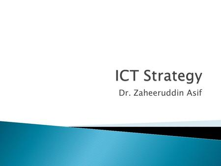 Dr. Zaheeruddin Asif.  Automate  Informate  Support ◦ Operations ◦ Control ◦ Strategy  Integrate.