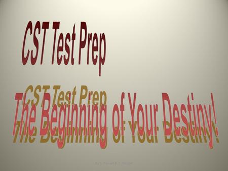 By S. Purcell & T. Wenzel Topic = CST Test Skills Commonly Asked QuestionsCommonly Asked Questions English Strategies Strategies More Commonly Asked.