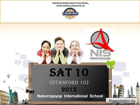SAT 10 (Stanford 10) 2013 Nakornpayap International School Presentation by Ms.Pooh.
