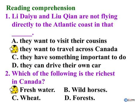1. Li Daiyu and Liu Qian are not flying directly to the Atlantic coast in that ______. A. they want to visit their cousins B. they want to travel across.