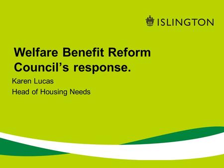 Welfare Benefit Reform Council's response. Karen Lucas Head of Housing Needs.