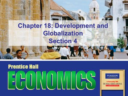 Chapter 18: Development and Globalization Section 4.