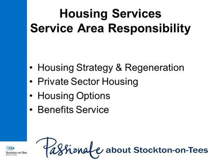 Housing Services Service Area Responsibility Housing Strategy & Regeneration Private Sector Housing Housing Options Benefits Service.