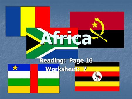 Africa Reading: Page 16 Worksheet: 7. The strong belief in the right to have one's own nation is called: nationalism nationalism.