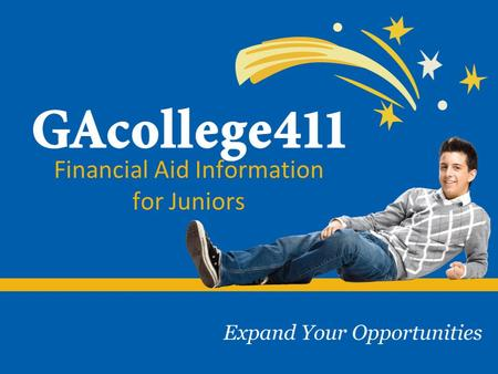 Financial Aid Information for Juniors. FINANCIAL PLANNING HOPE Program Financial Aid 101 Financial Aid Calculator Scholarship Search Financial Planner.