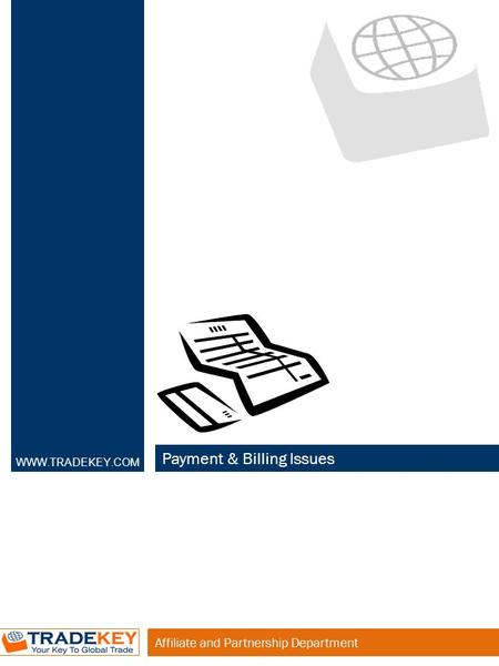Affiliate and Partnership Department Payment & Billing Issues WWW.TRADEKEY.COM.