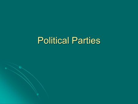 Political Parties. What Is a Political Party? A political party is a group of persons who seek to control government by winning elections and holding.