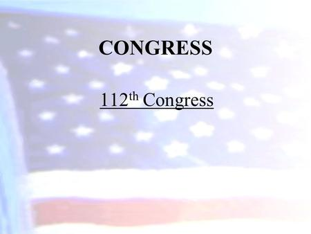 CONGRESS 112 th Congress. CONGRESS In this chapter we will cover… Roots of the Legislative Branch The Constitution and the Legislative Branch Apportionment.