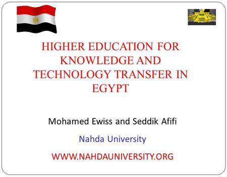 HIGHER EDUCATION FOR KNOWLEDGE AND TECHNOLOGY TRANSFER IN EGYPT