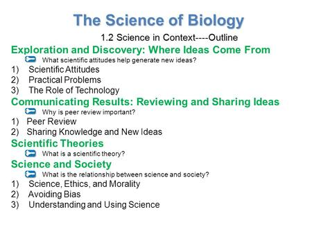 Lesson Overview Lesson Overview Science in Context The Science of Biology 1.2 Science in Context----Outline Exploration and Discovery: Where Ideas Come.