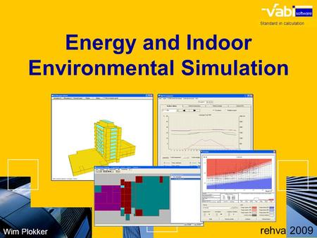 Standard in calculation Wim Plokker rehva 2009 Energy and Indoor Environmental Simulation.