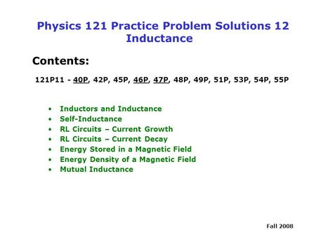 Physics 121 Practice Problem Solutions 12 Inductance