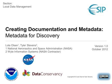 Creating Documentation and Metadata: Metadata for Discovery Lola Olsen 1, Tyler Stevens 2, 1 National Aeronautics and Space Administration (NASA) 2 Wyle.