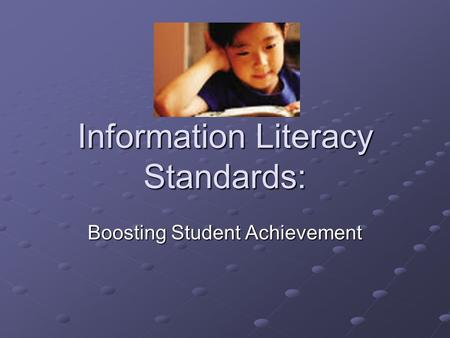 Information Literacy Standards: Boosting Student Achievement.