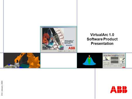 DS / January 2004 VirtualArc 1.0 Software Product Presentation.