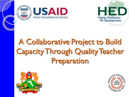 A Collaborative Project to Build Capacity Through Quality Teacher Preparation.