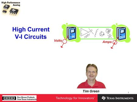 1 Tim Green High Current V-I Circuits. 2 Review - Essential Principles  Poles, Zeros, Bode Plots  Op Amp Loop Gain Model  Loop Gain Test  β and 1/β.