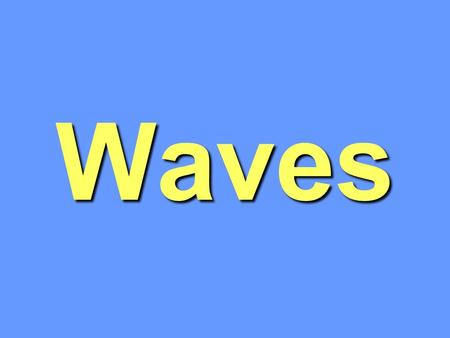 Waves. What is a wave? A disturbance that travels through a medium from one location to another location –A medium is a substance or material which carries.