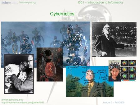 I501 – Introduction to Informatics  Info rm atics and computing lecture 2 – Fall 2009 Cybernetics.