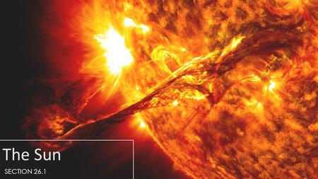 The Sun SECTION 26.1. Energy From the Sun  The sun gives off huge amounts of electromagnetic radiation which can be used for energy.  How does the sun.