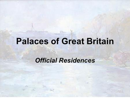 Palaces of Great Britain Official Residences. Buckingham Palace It has served as the official London residence of Britain's sovereigns since 1837. Today.