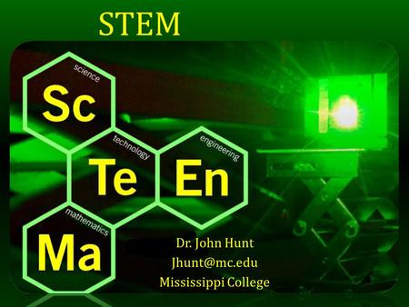 STEM Dr. John Hunt Mississippi College.