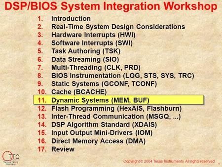 Copyright © 2004 Texas Instruments. All rights reserved. T TO Technical Training Organization 1 1.Introduction 2.Real-Time System Design Considerations.