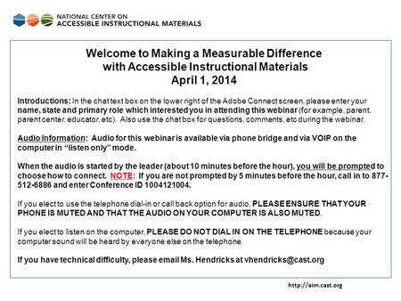 Welcome to Making a Measurable Difference with Accessible Instructional Materials April 1, 2014 Introductions: In the chat text box.