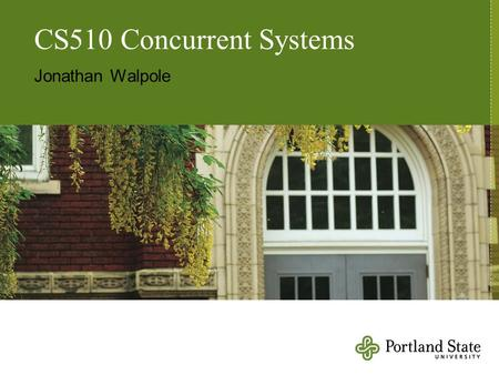 CS510 Concurrent Systems Jonathan Walpole. A Lock-Free Multiprocessor OS Kernel.