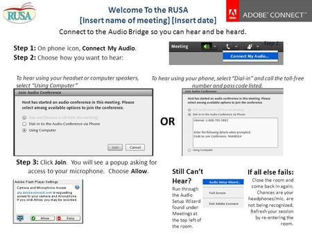 Welcome To the RUSA [Insert name of meeting] [Insert date] Step 1: On phone icon, Connect My Audio. Step 2: Choose how you want to hear: Connect to the.