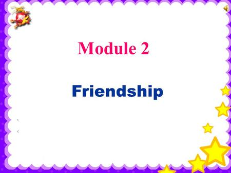 Module 2 Friendship Unit 1 Can you tell me where you are from?