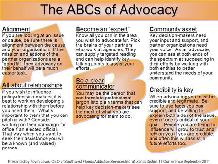 The ABCs of Advocacy Presented by Kevin Lewis, CEO of Southwest Florida Addiction Services Inc. at Zonta District 11 Conference September 2011 Alignment.