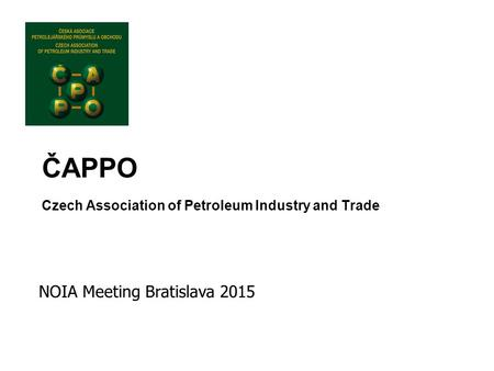 ČAPPO Czech Association of Petroleum Industry and Trade NOIA Meeting Bratislava 2015.