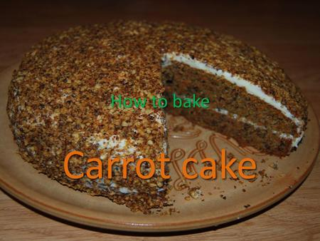 How to bake Carrot cake. Ingredients – The cake 1 cup (100 grams) pecans, walnuts or peaunts, toasted and coarsely chopped 1 cup (100 grams) pecans, walnuts.